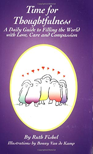 Time for Thoughtfulness: A Daily Guide to Filling the World With Love, Care and Compassion: Fishel,...