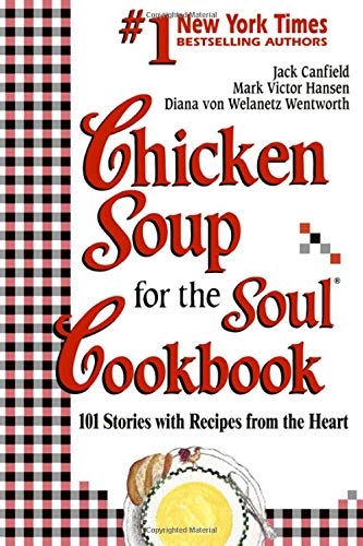 9781558743540: Chicken Soup for the Soul Cookbook: 101 Stories with Recipes from the Heart