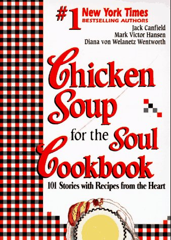 9781558743632: Chicken Soup for the Soul Cookbook: 101 Stories with Recipes from the Heart