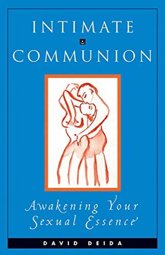 9781558743748: Intimate Communion: Awakening Your Sexual Essence