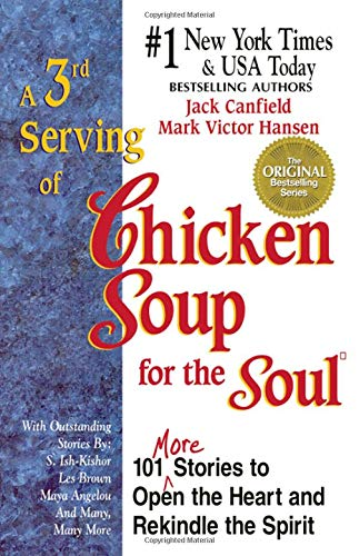 9781558743793: A 3rd Serving of Chicken Soup for the Soul: 101 More Stories to Open the Heart and Rekindle the Spirit