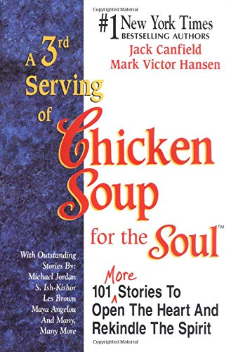 9781558743809: A 3rA 3rd Serving of Chicken Soup for the Soul: 101 More Stories to Open the Heart and Rekindle the Spirit (Chicken Soup for the Soul (Hardcover Health Communications))