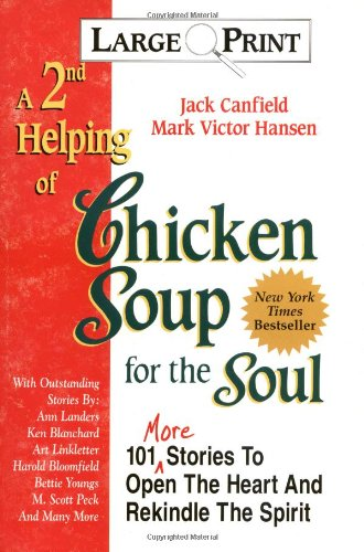 2nd Helping of Chicken Soup for the Soul : 101 More Stories to Open the Heart and Rekindle the Sp...
