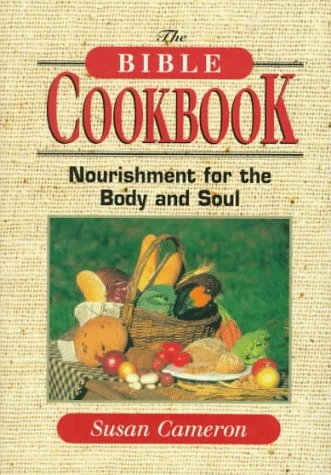 9781558743892: The Bible Cookbook: Nourishment for the Body and Soul