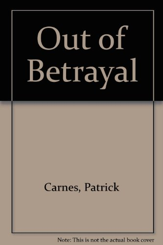 Out of Betrayal: Breaking Free of Exploitive Relationships (1558743936) by Patrick Carnes