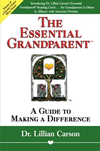 The Essential Grandparent: A Guide to Making a Difference: Carson, Lillian
