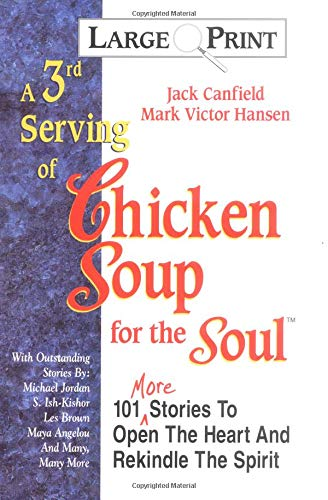 9781558744004: A 3rd Serving of Chicken Soup for the Soul: 101 More Stories to Open the Heart and Rekindle the Spirit (Chicken Soup for the Soul (Paperback Health Communications))