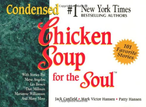 Condensed Chicken Soup for the Soul: Jack Canfield, Mark