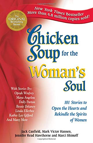 9781558744158: Chicken Soup for the Woman's Soul: 101 Stories to Open the Heart and Rekindle the Spirits of Women