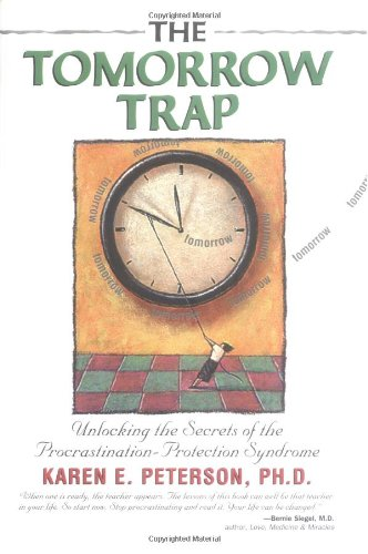 9781558744172: The Tomorrow Trap: Unlocking the Secrets of the Procrastination-Protection Syndrome