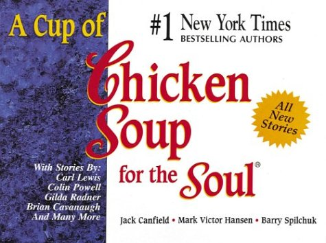 A Cup of Chicken Soup for the: Jack Canfield, Mark