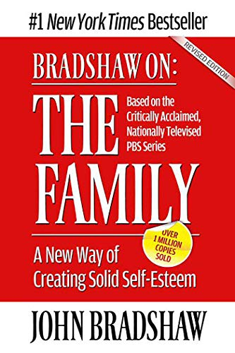 9781558744271: Bradshaw On: The Family: A New Way of Creating Solid Self-Esteem