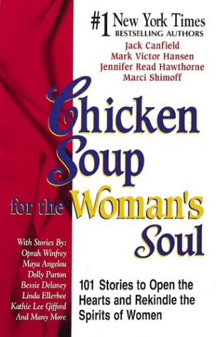 9781558744295: Chicken Soup for the Woman's Soul: 101 Stories to Open the Hearts and Rekindle the Spirits of Women