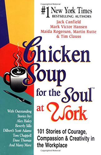 9781558744301: Chicken Soup for the Soul at Work