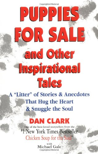 """9781558744523: Puppies For Sale and Other Inspirational Tales: A """"Litter"""" of Stories and Anecdotes That Hug the Heart & Snuggle the Soul"""