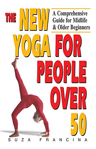 9781558744530: The New Yoga for People Over 50: A Comprehensive Guide for Midlife & Older Beginners