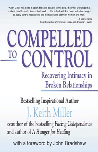 9781558744615: Compelled to Control: Recovering Intimacy in Broken Relationships