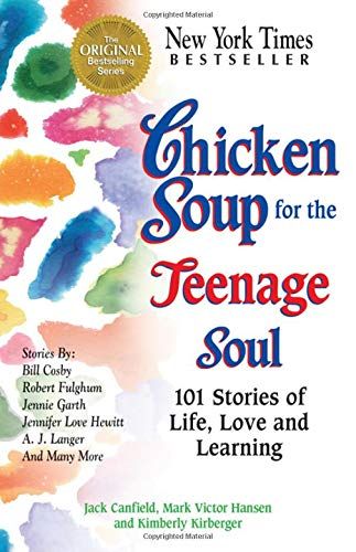 9781558744639: Chicken Soup for the Teenage Soul: 101 Stories of Life, Love and Learning (Chicken Soup for the Soul)