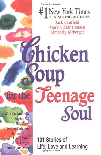 9781558744684: Chicken Soup for the Teenage Soul: 101 Stories of Life, Love, and Learning