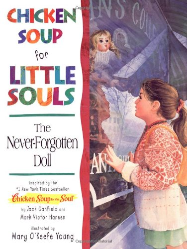 9781558745070: Chicken Soup for Little Souls The Never-Forgotten Doll (Chicken Soup for the Soul)