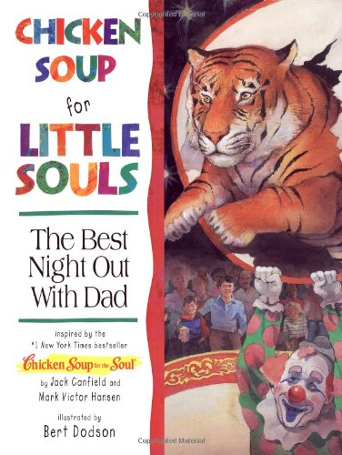 9781558745087: Chicken Soup for Little Souls The Best Night Out with Dad (Chicken Soup for the Soul)