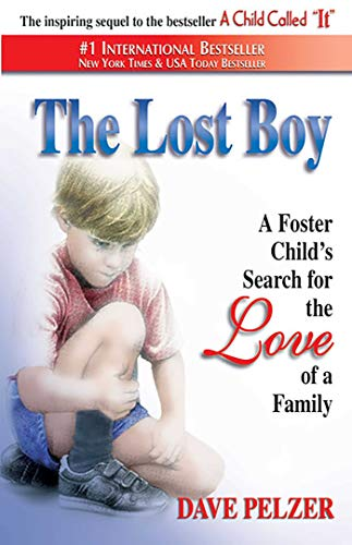 The Lost Boy: A Foster Child's Search for the Love of a Family: Dave Pelzer