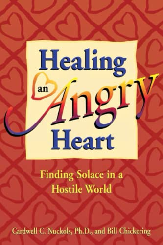 9781558745179: Healing an Angry Heart: Finding Solace in a Hostile World