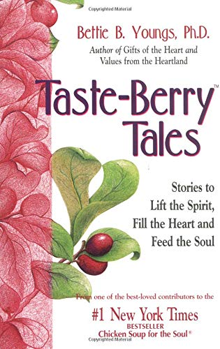 9781558745476: Taste Berry Tales: Stories to Lift the Spirit, Enlarge the Heart and Feed the Soul