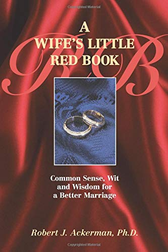 A Wife's Little Red Book: Common Sense, Wit and Wisdom for a Better Marriage (1558745521) by Ackerman, Robert