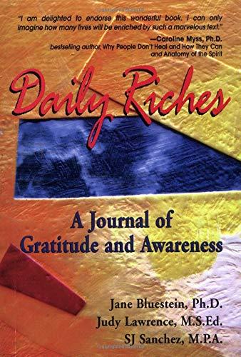 Daily Riches: A Gratitude Journal: Bluestein, Jane; Sanchez, Sj; Sanchez, S. J.
