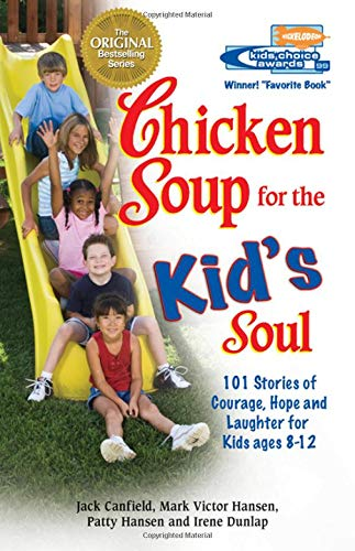 9781558746091: Chicken Soup for the Kid's Soul: 101 Stories of Courage, Hope and Laughter (Chicken Soup for the Soul)