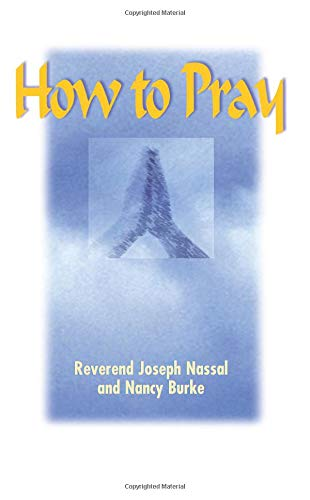 How to Pray (1558746358) by Joseph Nassal; Nancy Burke