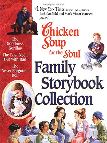 Chicken Soup for the Soul Family Storybook: Canfield, Jack, Hansen,