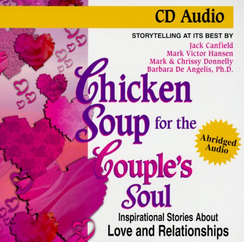9781558746480: Chicken Soup for the Couple's Soul: Inspirational Stories About Love and Relationships (Chicken Soup for the Soul)
