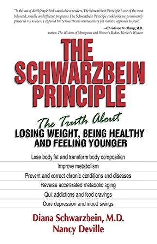 9781558746800: The Schwarzbein Principle: The Truth about Losing Weight, Being Healthy and Feeling Younger