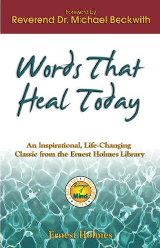 9781558746855: Words that Heal Today: An Inspirational, Life-Changing Classic from the Ernest Holmes Library