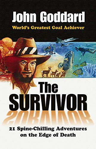 The Survivor: 24 Spine-Chilling Adventures on the: Goddard, John