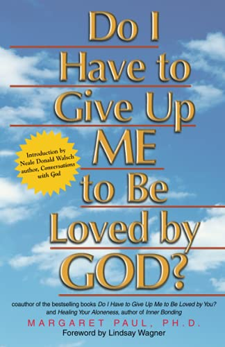 9781558746978: Do I Have to Give Up ME to Be Loved by GOD?