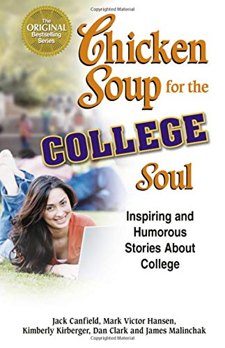 9781558747029: Chicken Soup for the College Soul: Inspiring and Humorous Stories About College