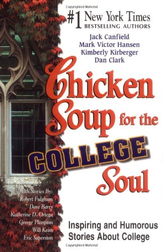 9781558747036: Chicken Soup for the College Soul: Inspiring and Humorous Stories for College Students (Chicken Soup for the Soul)