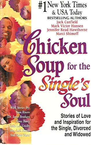 Chicken Soup for the Single's Soul (1558747060) by Jack Canfield; Mark Victor Hansen; Jennifer Read Hawthorne; Marci Shimoff