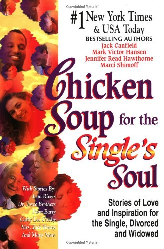 9781558747074: Chicken Soup for the Single's Soul: Stories of Love and Inspiration for the Single, Divorced and Widowed (Chicken Soup for the Soul)