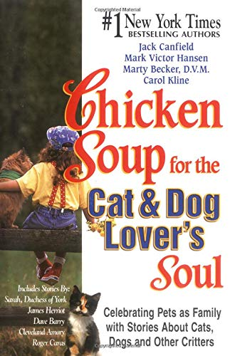 9781558747111: Chicken Soup for the Cat and Dog Lover's Soul: Celebrating Pets as Family with Stories About Cats, Dogs and Other Critters (Chicken Soup for the Soul)