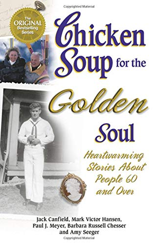 9781558747258: Chicken Soup for the Golden Soul: Heartwarming Stories for People 60 and Over (Chicken Soup for the Soul)
