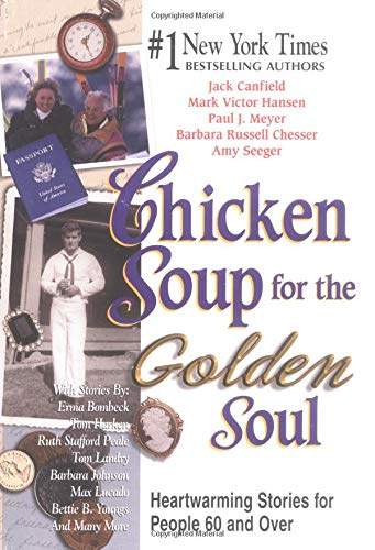 9781558747265: Chicken Soup for the Golden Soul: Heartwarming Stories for People 60 and Over (Chicken Soup for the Soul)