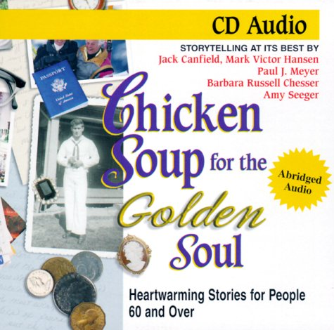 9781558747272: Chicken Soup for the Golden Soul: Heartwarming Stories for People 60 and over (Chicken Soup for the Soul)