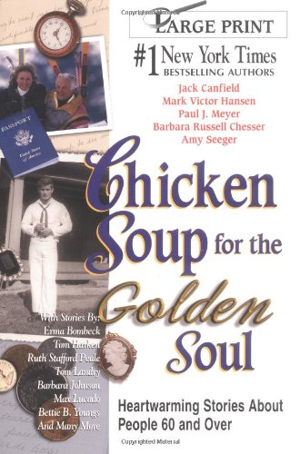 9781558747333: Chicken Soup for the Golden Soul: Heartwarming Stories for People 60 and Over (Chicken Soup for the Soul)