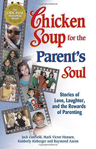 Chicken Soup for the Parent's Soul: 101: Mark Victor Hansen,