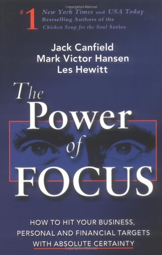 The Power of Focus: How to Hit: Jack Canfield, Mark