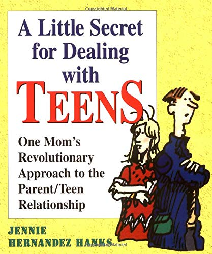 9781558747579: A Little Secret for Dealing with Teens: One Mom's Revolutionary Approach to the Parent/Teen Relationship